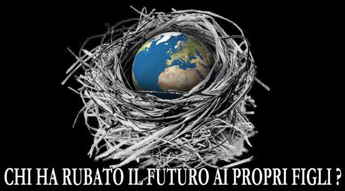 14 Maggio. Chi ha rubato il futuro ai propri figli?